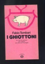 Fabio Tombari - I Ghiottoni - Mondadori 1975 R