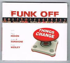 FUNK OFF - THINGS CHANGE - CD 13 TITRES - 2015 - NEW NEUF NEU