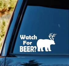 Watch For BEER Bear Deer Hunting Rack Decal Sticker Laptop Boat Trailer B1150