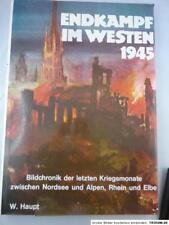 Buch Haupt: Endkampf im Westen 1945,Bildchronik der letzten Kriegsmonate, Podzun