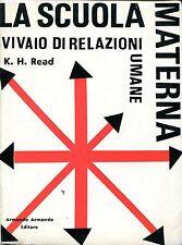 K. H. Read = LA SCUOLA MATERNA VIVAIO DI RELAZIONI UMANE