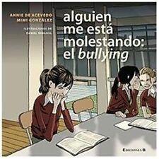 Alguien me esta molestando: el Bullying (Spanish Edition)-ExLibrary