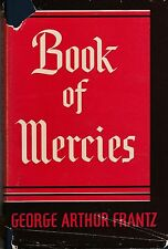 CHRISTIAN BOOK   BOOK OF MERCIES  BY GEORGE ARTHUR FRANTZ