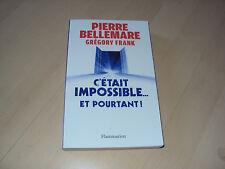 PIERRE BELLEMARE et GREGORY FRANK    c'était impossible... et pourtant !