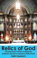 Signed! Relics of God: A Supernatural Guide to Religious Artifacts, Locations &