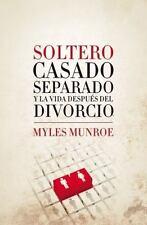 Soltero, Casado, Separado y la Vida Después del Divorcio by Myles Munroe...