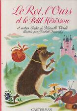 Marcelle Vérité le Roi l'Ours et le petit hérisson ill. de E. Ivanovsky 1968