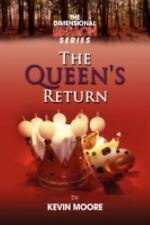 The Dimensional Breach Series : The Queen's Return by Kevin Moore (2008,...