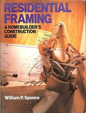 Residential Framing: Homebuilder's Construction Guide by William P Spence NEW PB