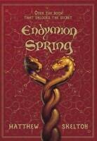 Endymion Spring : Die Macht des Geheimen Buches by Skelton, Matthew-ExLibrary