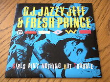 "D.J. JAZZY JEFF & FRESH PRINCE - GIRLS AIN'T NOTHING BUT TROUBLE  7"" VINYL PS"