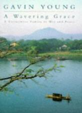 A Wavering Grace: A Vietnamese Family in War and Peace,Gavin Young