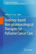 Evidence-Based Non-Pharmacological Therapies for Palliative Cancer Care by Cho W