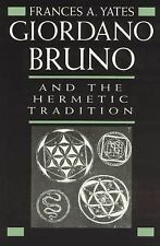Giordano Bruno and the Hermetic Tradition by Frances A. Yates (1991,...