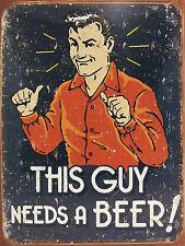 This Guy Needs Beer!, Retro Metal Fridge Magnet, 100mm x 75mm Novelty Gift