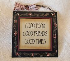 """""""Good Food Good Friends Good Time"""" Primitive Country Wooden Sign"""