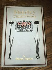 Sherley Book of Poems Choice and Rare by Sherley Pegram (1911 Harcover First Ed)