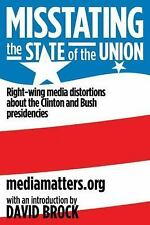 MISSTATING THE STATE OF THE UNION - MEDIAMATTERS. ORG/ BROCK, DAVID (INT) - NEW