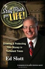 Stay Rich for Life!: Growing & Protecting Your Money in Turbulent Times by Ed Sl