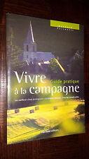 VIVRE A LA CAMPAGNE - Guide pratique - B. Farinelli 2006 - Ecologie - Ruralité