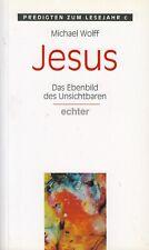 Jesus Das Ebenbild des Unsichtbaren von Michael Wolff - Religion Predigten