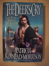 Deer's Cry The A Book of the Keltiad by Patricia Kennealy-Morrison Hardback New