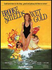 WET GOLD__Original 1985 Trade AD promo / poster__BROOKE SHIELDS__Brian Kerwin