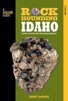 Falcon Guides Rockhounding Idaho : Falcon Guides Rock Hounding Idaho, Paperba...