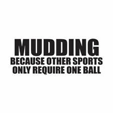 Mudding Other Sports One Ball - Decal Sticker - Multiple Colors & Sizes ebn4108