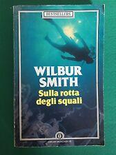 SULLA ROTTA DEGLI SQUALI - Wilbur Smith - Mondadori - 1986