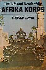 The Life and Death of the Afrika Korps WWII North Africa Rommell Desert Fox