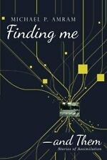 Finding meand Them: Stories of Assimilation. Amram, P. 9781512781991 New.#