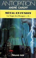 Fleuve Noir Anticipation 1147 - André Caroff - Métal en fusion - EO 1982