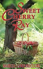 Sweet Cherry Ray by Marcia Lynn McClure (2011, Paperback)