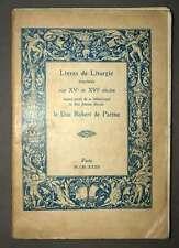 CATALOGUE DE LIVRES DE LITURGIE IMPRIMES AUX XVe et XVIeme Duc Robert de Parme
