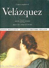 L'Opera completa di Velàzquez - Classici Dell'Arte Rizzoli Milano 1969