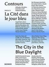The The City in the Blue Daylight: 2016: Volume 2 by Delphine Calmettes, Orlando Britto, Marion Louisgrand, Simon Njami, Marilyn Douala-Bell, Mara Ambrozic, Azu Nwagbogu, Nadine Aime Bilong aka Nad Bil, Elvira Dyangani Ose (Hardback, 2017)