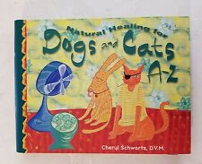 Natural Healing for Dogs and Cats A-Z by Cheryl Schwartz (2002, Paperback)
