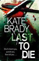 KATE BRADY ____ LAST TO DIE  __ BRAND NEW ___ FREEPOST UK