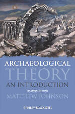 Archaeological Theory: An Introduction by Matthew Johnson (Paperback, 2008)