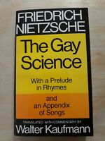 Gay Science : With a Prelude in Rhymes and an Appendix of Songs. Walter Kaufmann