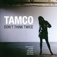 TAMCO - DON'T THINK TWICE NEW CD