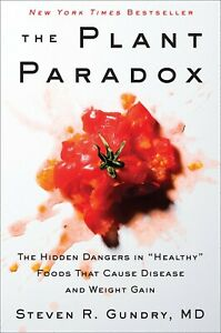 """The Plant Paradox The Hidden Dangersin """"Healthy"""" By  Dr. Steven R Gundry MD NEW"""