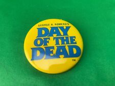 GEORGE A.ROMERO'S -DAY of the DEAD movie pin back button -1985  promotional