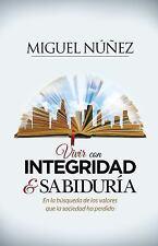 Integridad y Sabiduría : En Busqueda de Los Valores Que la Sociedad Ha...