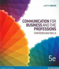 Communication for Business and the Professions: Strategies and Skills by Judith
