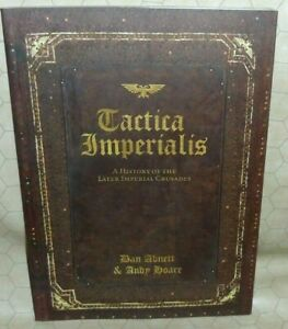 40k Tactica Imperialis A History of the Later Imperial Crusades - Black Library