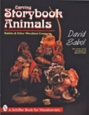 Carving Storybook Animals : Rabbits and Other Woodland Creatures Woodcarving New