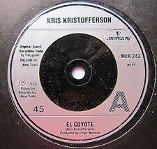 """KRIS KRISTOFFERSON - El Coyote - Excellent Condition 7"""" Single Mercury MER 242"""
