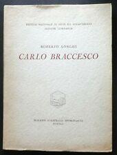 LONGHI ROBERTO - Carlo Braccesco - 1° edizione, tirata a 1000 esemplari numerati